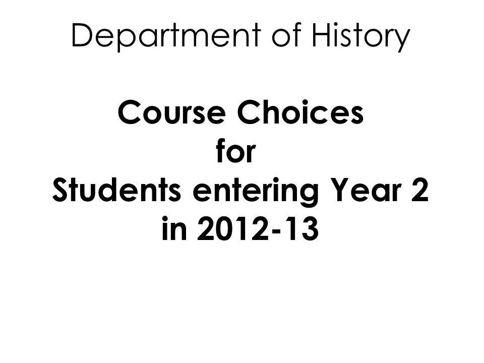 Department of History Course Choices for Students entering Year 2 in 2012-13