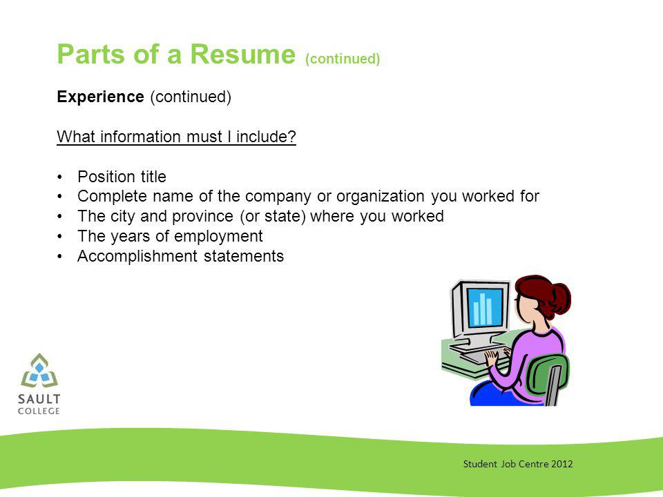Student Job Centre 2012 Experience (continued) What information must I include.