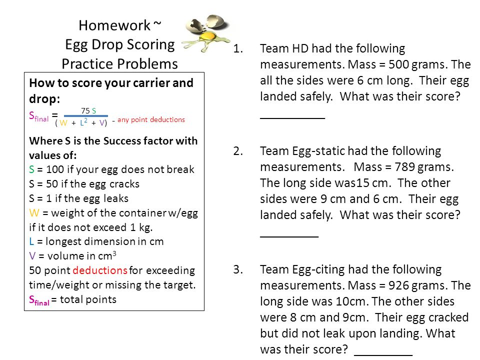 Homework ~ Egg Drop Scoring Practice Problems 1.Team HD had the following measurements.