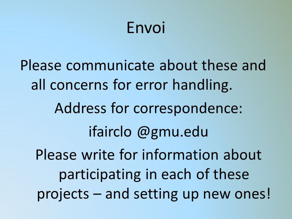 Envoi Please communicate about these and all concerns for error handling.