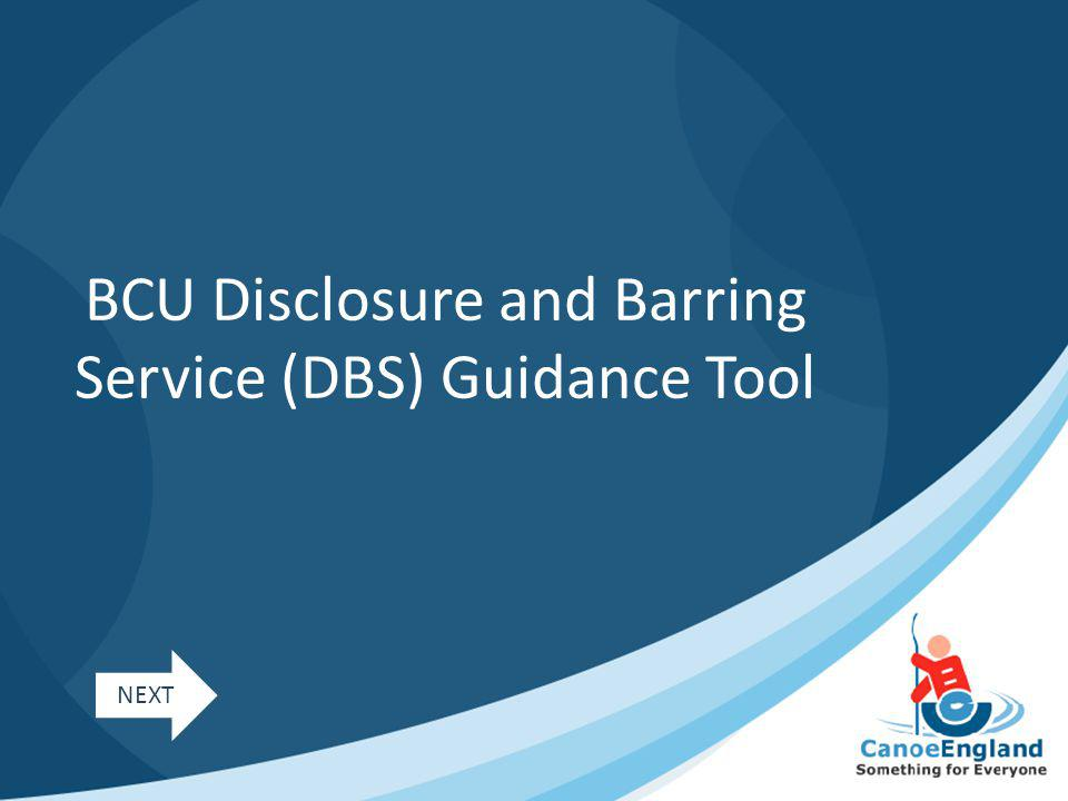 BCU Disclosure and Barring Service (DBS) Guidance Tool NEXT