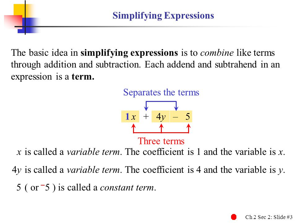 Ch 2 Sec 2: Slide #14 Combining Like Terms EXAMPLE 2 Combining Like Terms (b) – 3x 2 – 4x 2 Combine like terms.