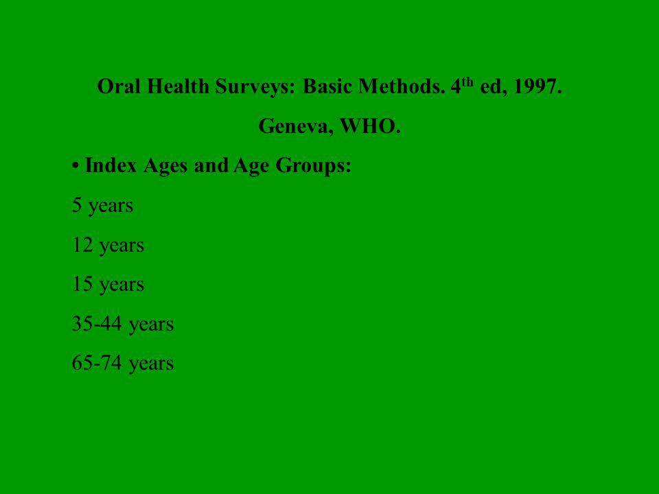Oral Health Surveys: Basic Methods.4 th ed, 1997.