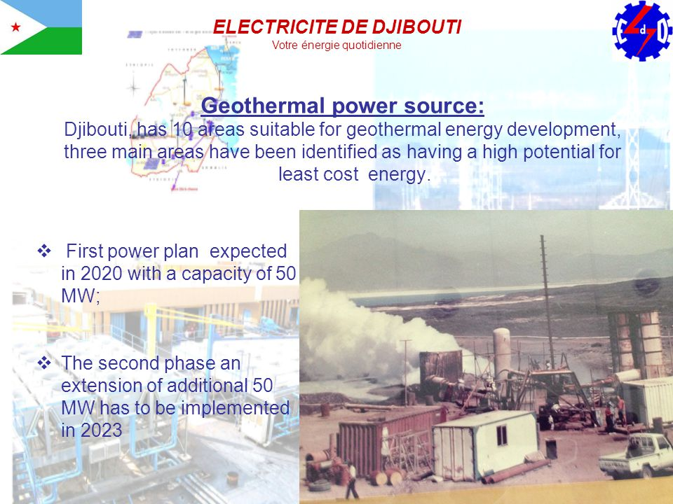Geothermal power source: Djibouti, has 10 areas suitable for geothermal energy development, three main areas have been identified as having a high potential for least cost energy.