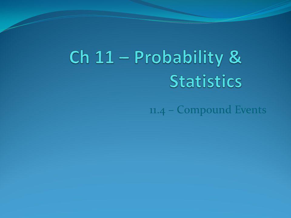 11.4 – Compound Events