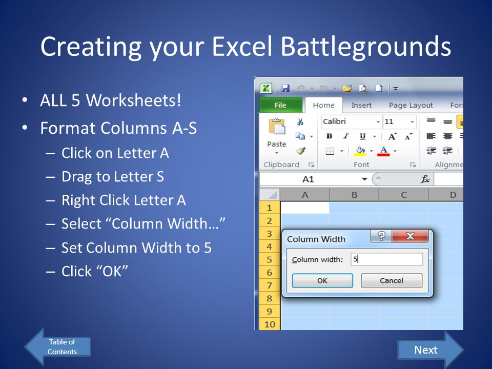 Naming Excel Worksheets Rename Worksheets – Right Click on Tab – Choose Rename – Type New Name – Repeat for Each Sheet Worksheet Names – My Ships – Game 1 (or Battle 1) – Game 2 (or Battle 2) – Game 3 (or Battle 3) – Game 4 (or Battle 4) Table of Contents Next
