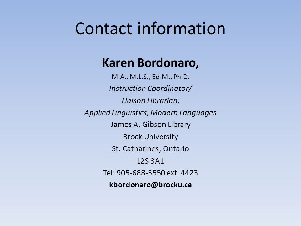 Contact information Karen Bordonaro, M.A., M.L.S., Ed.M., Ph.D.