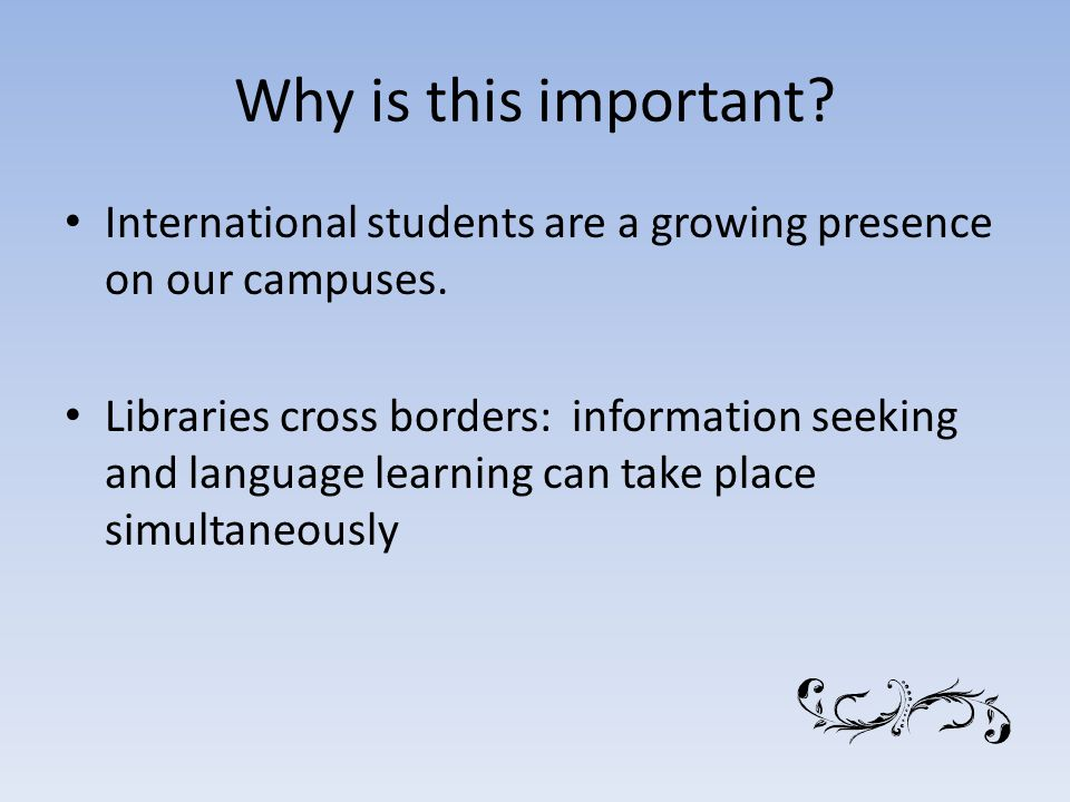 Why is this important. International students are a growing presence on our campuses.