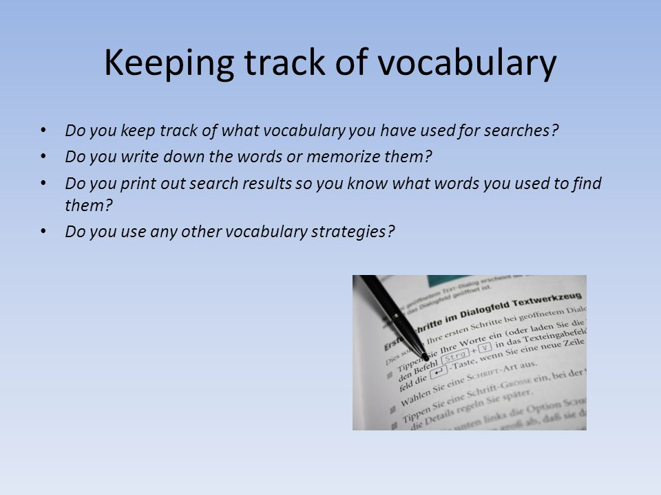 Keeping track of vocabulary Do you keep track of what vocabulary you have used for searches.