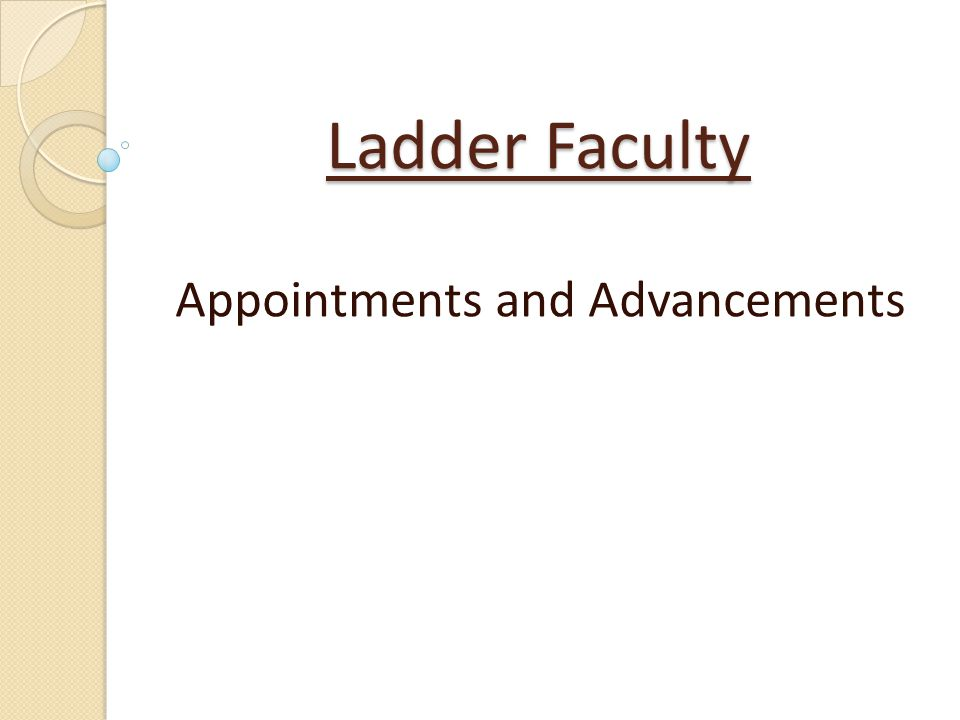 Ladder Faculty Appointments and Advancements