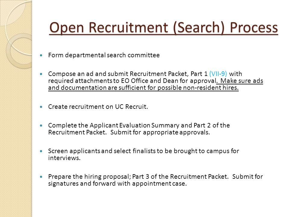 Open Recruitment (Search) Process Form departmental search committee Compose an ad and submit Recruitment Packet, Part 1 (VII-9) with required attachm