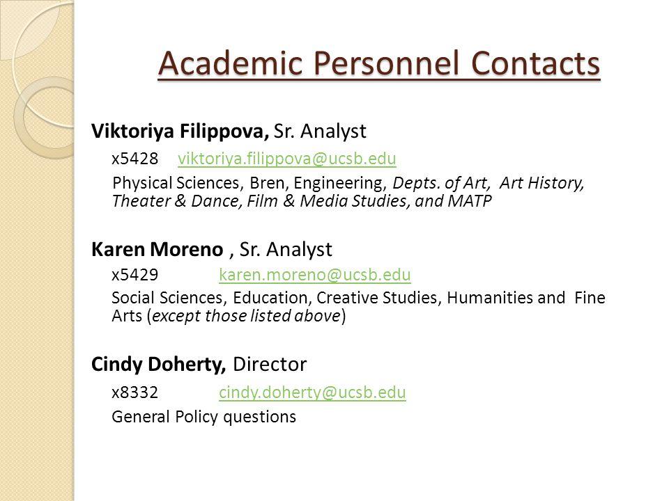 Academic Personnel Contacts Viktoriya Filippova, Sr. Analyst x5428 viktoriya.filippova@ucsb.eduviktoriya.filippova@ucsb.edu Physical Sciences, Bren, E