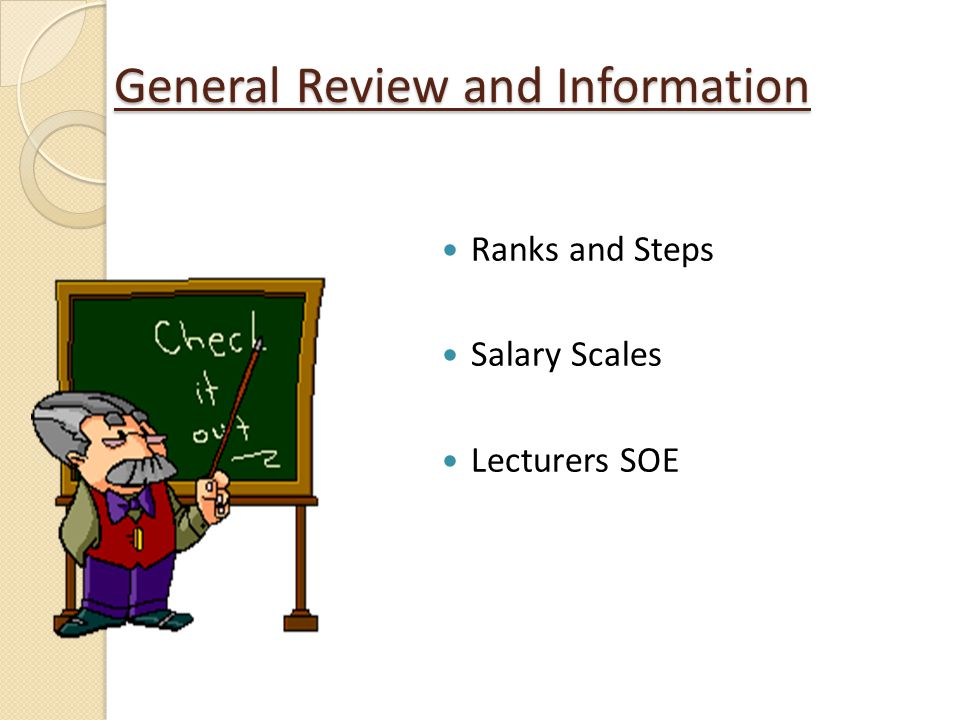 General Review and Information Ranks and Steps Salary Scales Lecturers SOE