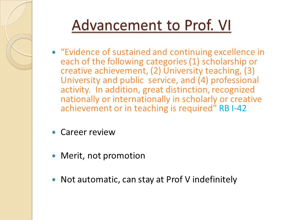 Advancement to Prof. VI Evidence of sustained and continuing excellence in each of the following categories (1) scholarship or creative achievement, (