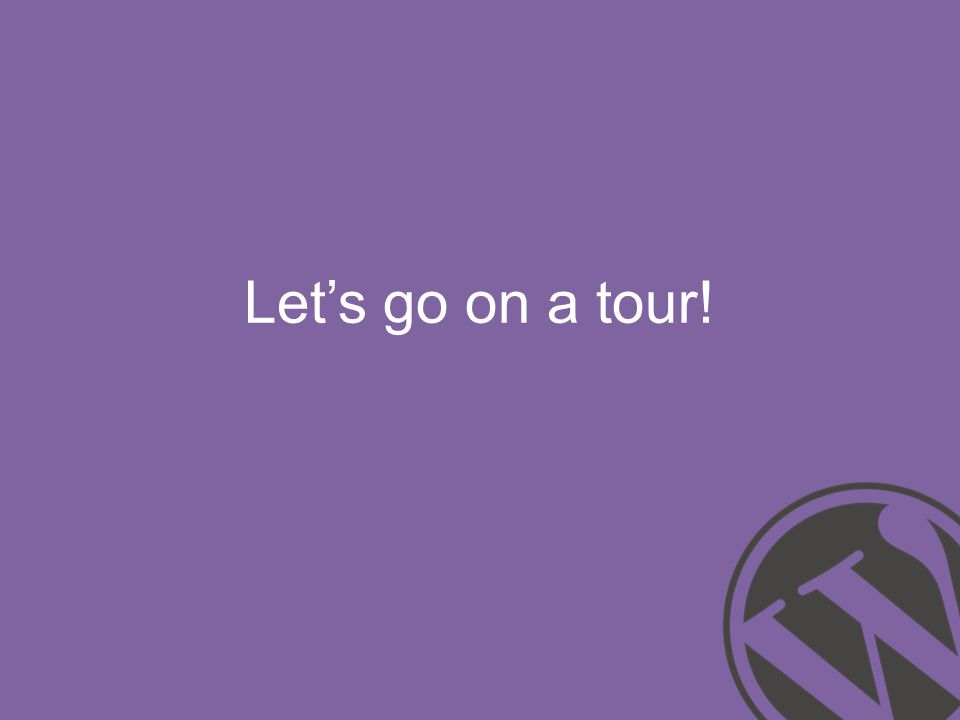 Lets go on a tour!