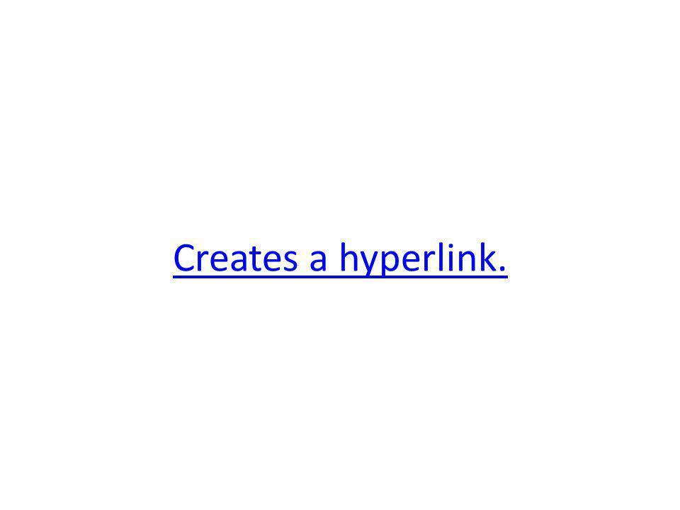 Creates a hyperlink.