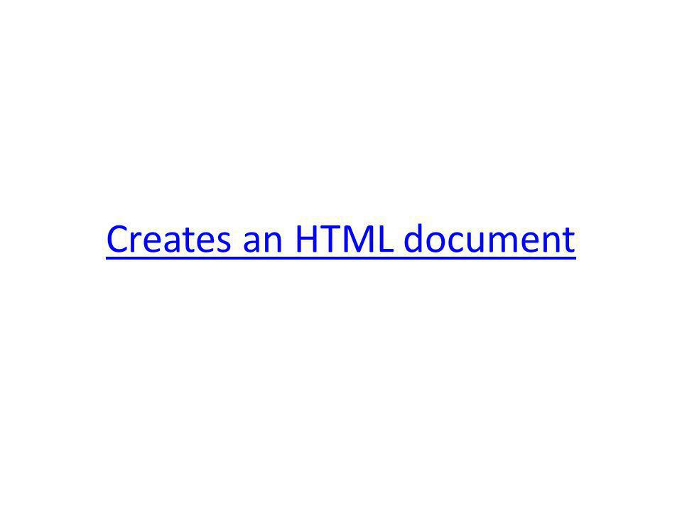 Creates an HTML document