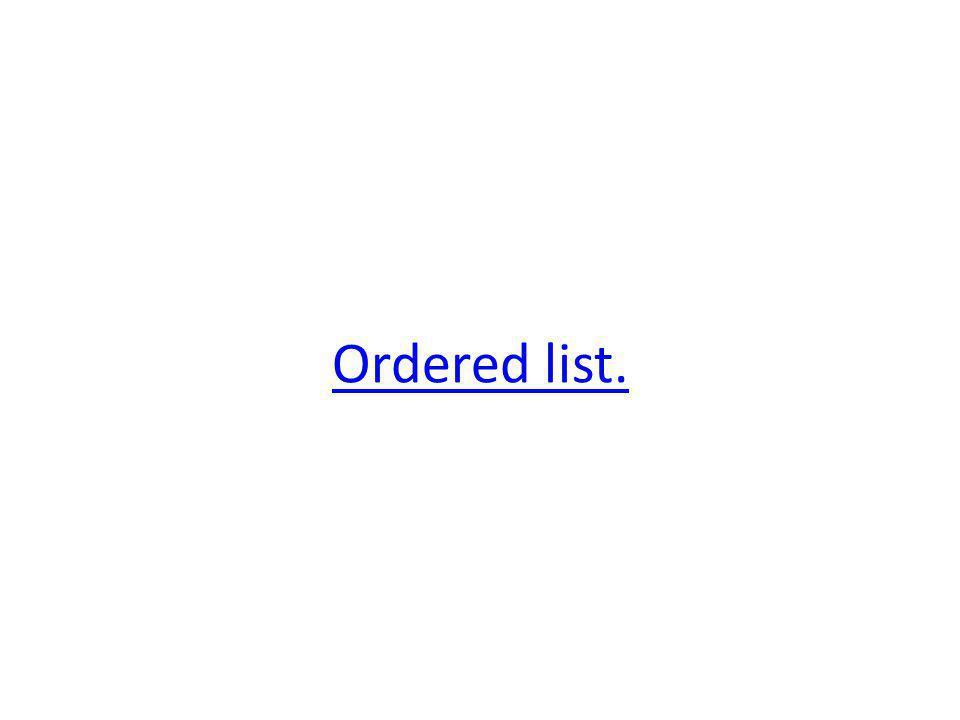 Ordered list.