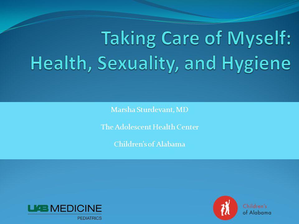 Marsha Sturdevant, MD The Adolescent Health Center Childrens of Alabama