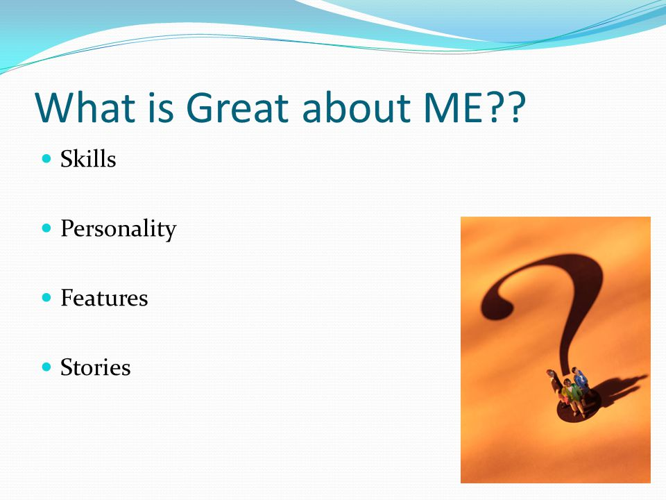 What is Great about ME Skills Personality Features Stories