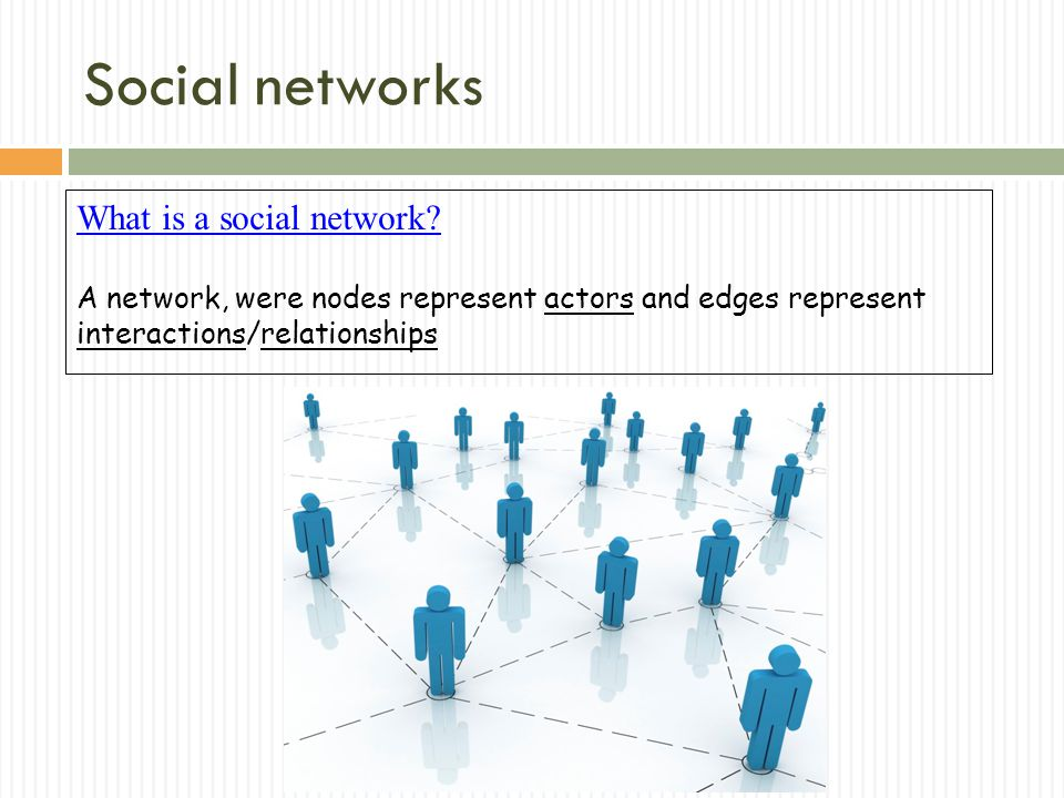Social networks What is a social network.