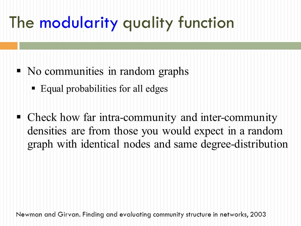 The modularity quality function Newman and Girvan.