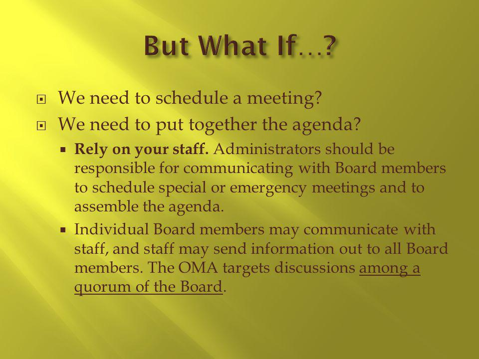 We need to schedule a meeting? We need to put together the agenda? Rely on your staff. Administrators should be responsible for communicating with Boa