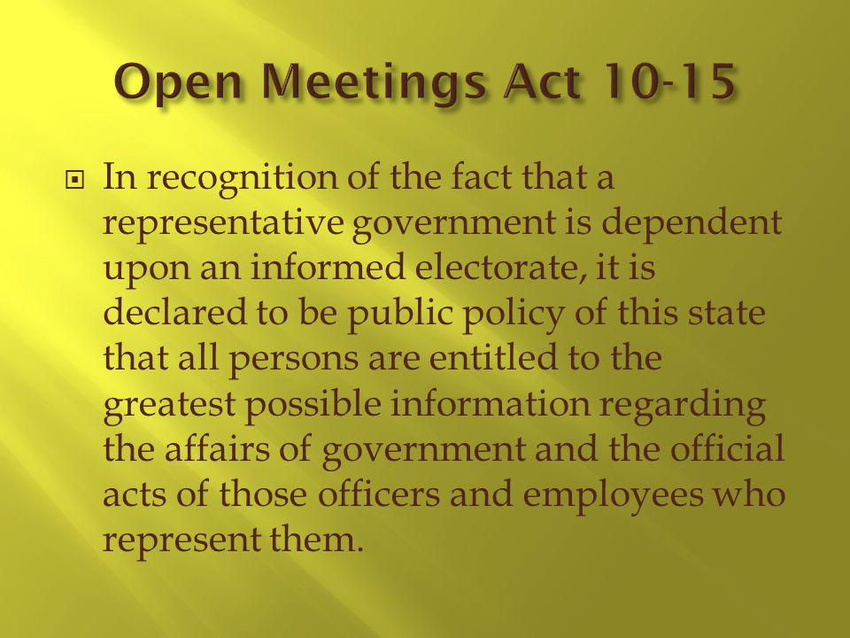 In recognition of the fact that a representative government is dependent upon an informed electorate, it is declared to be public policy of this state that all persons are entitled to the greatest possible information regarding the affairs of government and the official acts of those officers and employees who represent them.