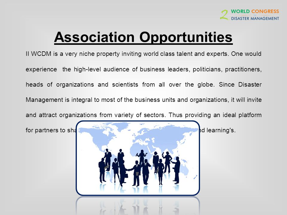Association Opportunities II WCDM is a very niche property inviting world class talent and experts.