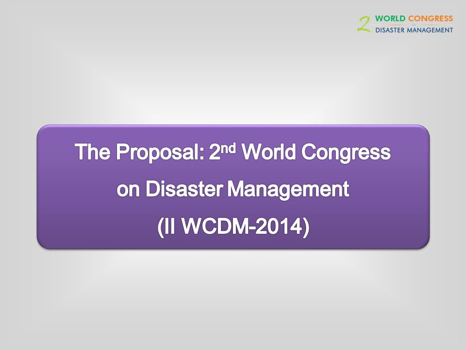 Encouraged by the outstanding success of the First World Congress 2008, February 13-16, 2014 are the schedule dates for 2 nd World congress on Disaster Management to be organized at Hyderabad, India.