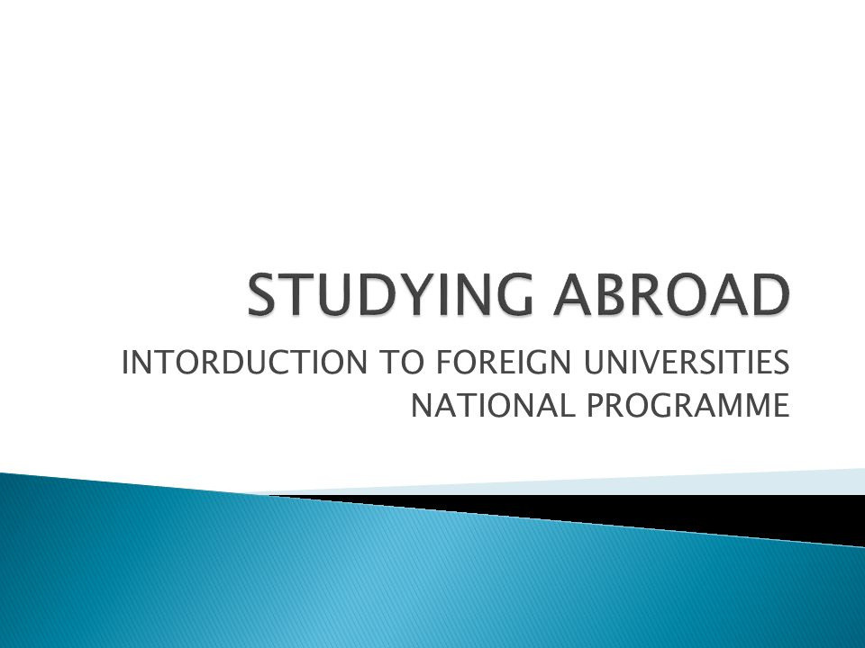 INTORDUCTION TO FOREIGN UNIVERSITIES NATIONAL PROGRAMME