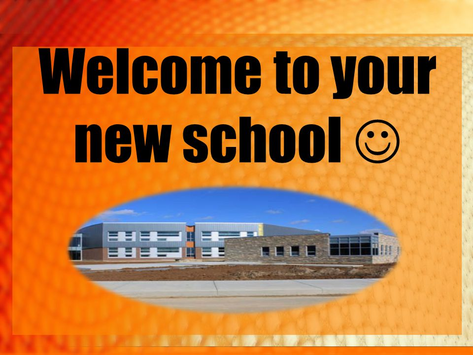 Welcome to your new school
