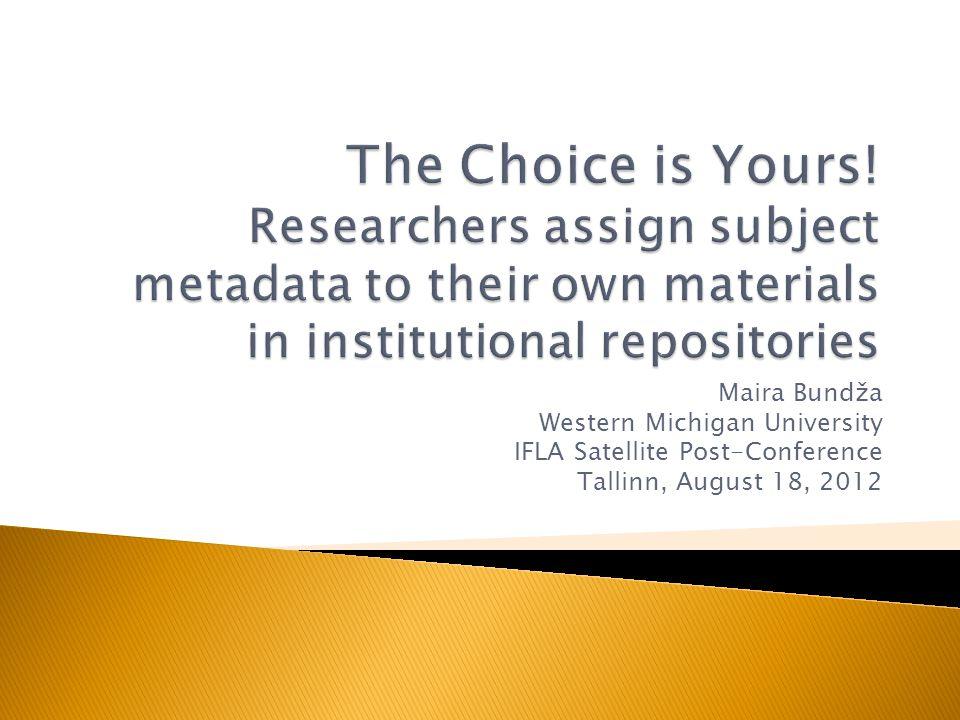 Maira Bundža Western Michigan University IFLA Satellite Post-Conference Tallinn, August 18, 2012
