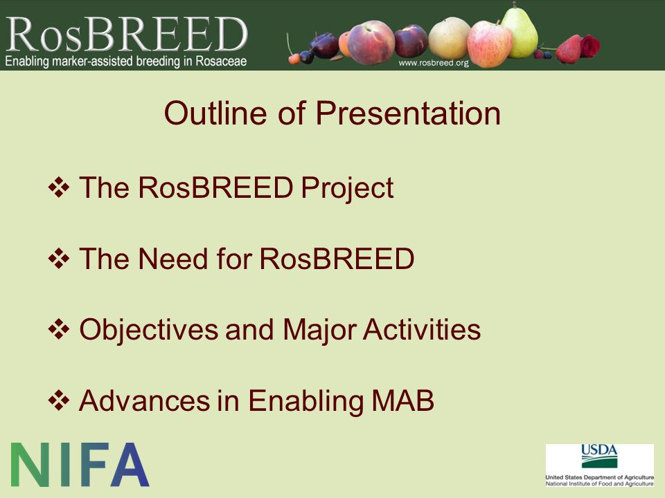 Outline of Presentation The RosBREED Project The Need for RosBREED Objectives and Major Activities Advances in Enabling MAB