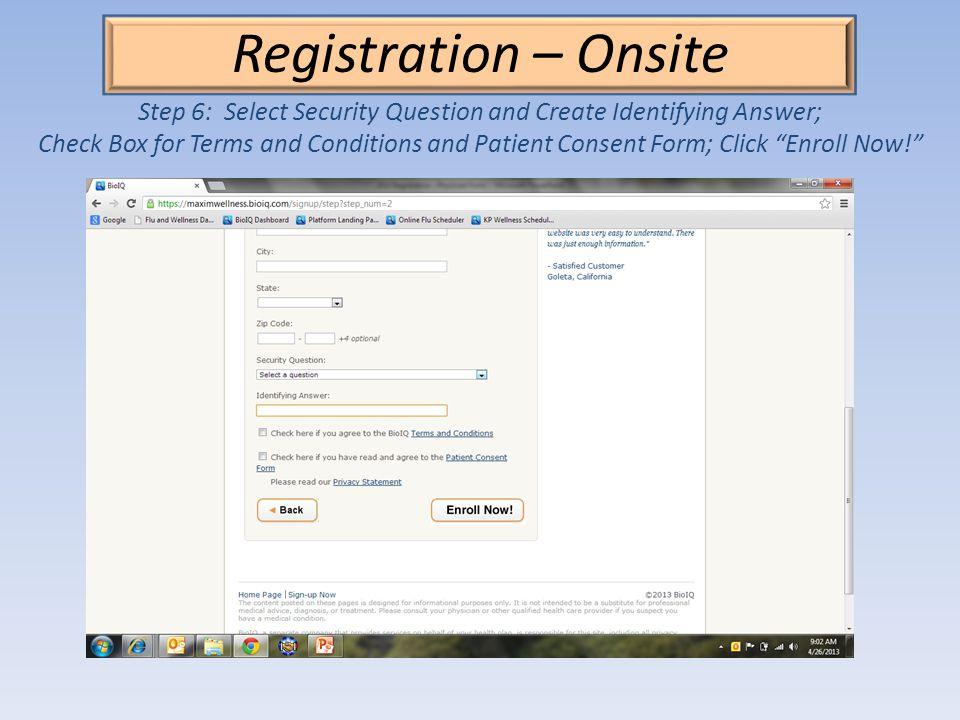 Registration – Onsite Step 6: Select Security Question and Create Identifying Answer; Check Box for Terms and Conditions and Patient Consent Form; Click Enroll Now!