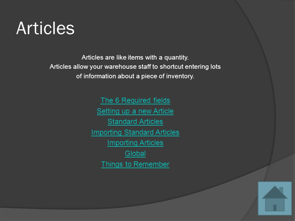 Articles Articles are like items with a quantity.