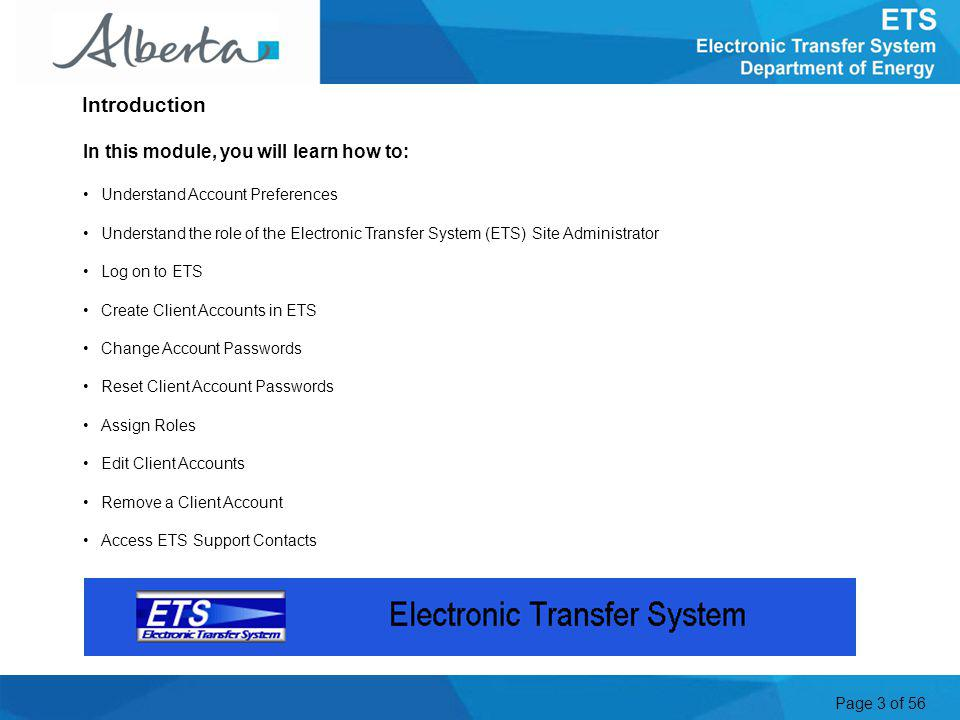 Page 3 of 56 In this module, you will learn how to: Understand Account Preferences Understand the role of the Electronic Transfer System (ETS) Site Ad