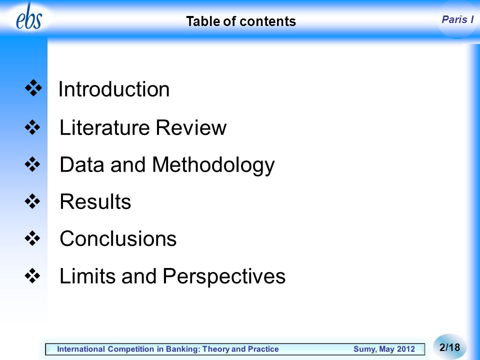 Paris I Introduction Literature Review Data and Methodology Results Conclusions Limits and Perspectives 2/18 Table of contents
