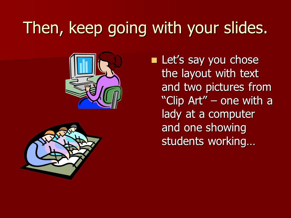 Then, keep going with your slides.