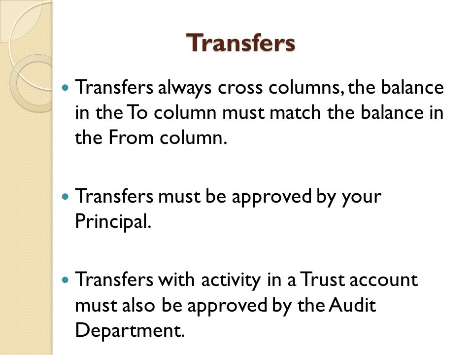 Transfers Transfers always cross columns, the balance in the To column must match the balance in the From column.