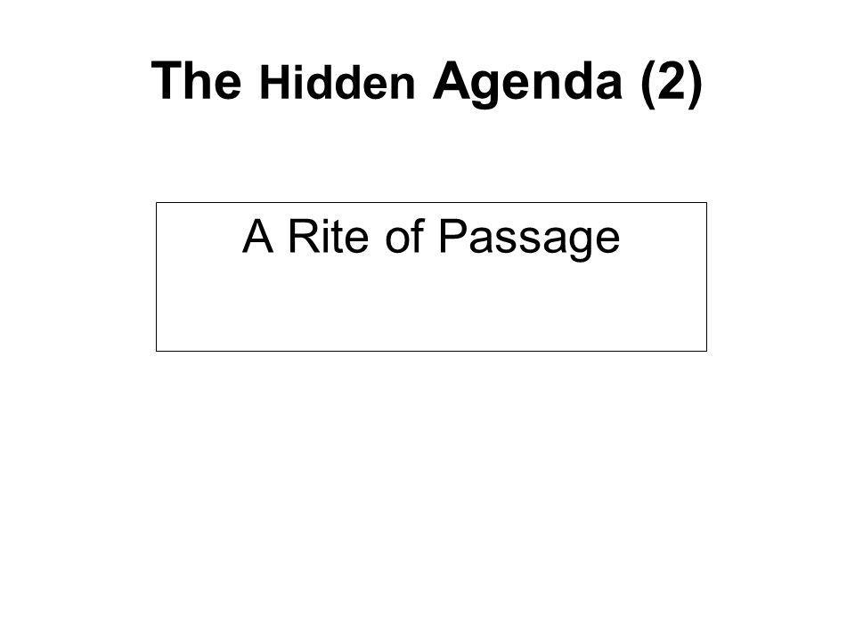 The Hidden Agenda (2) A Rite of Passage