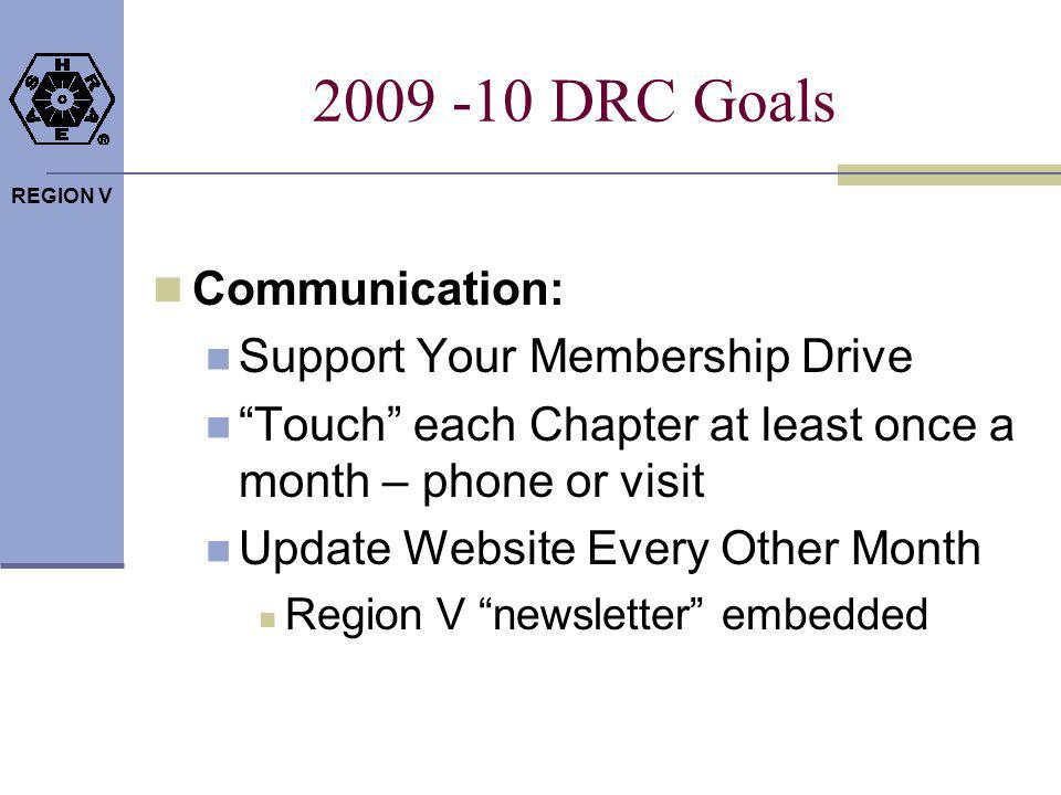 REGION V 2009 -10 DRC Goals PAOE: NO ZEROS At least 8 Chapters to reach min in all categories