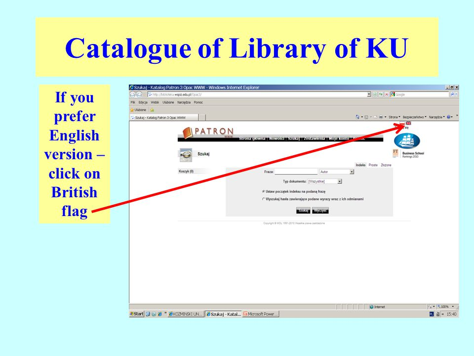 Catalogue of Library of KU If you prefer English version – click on British flag