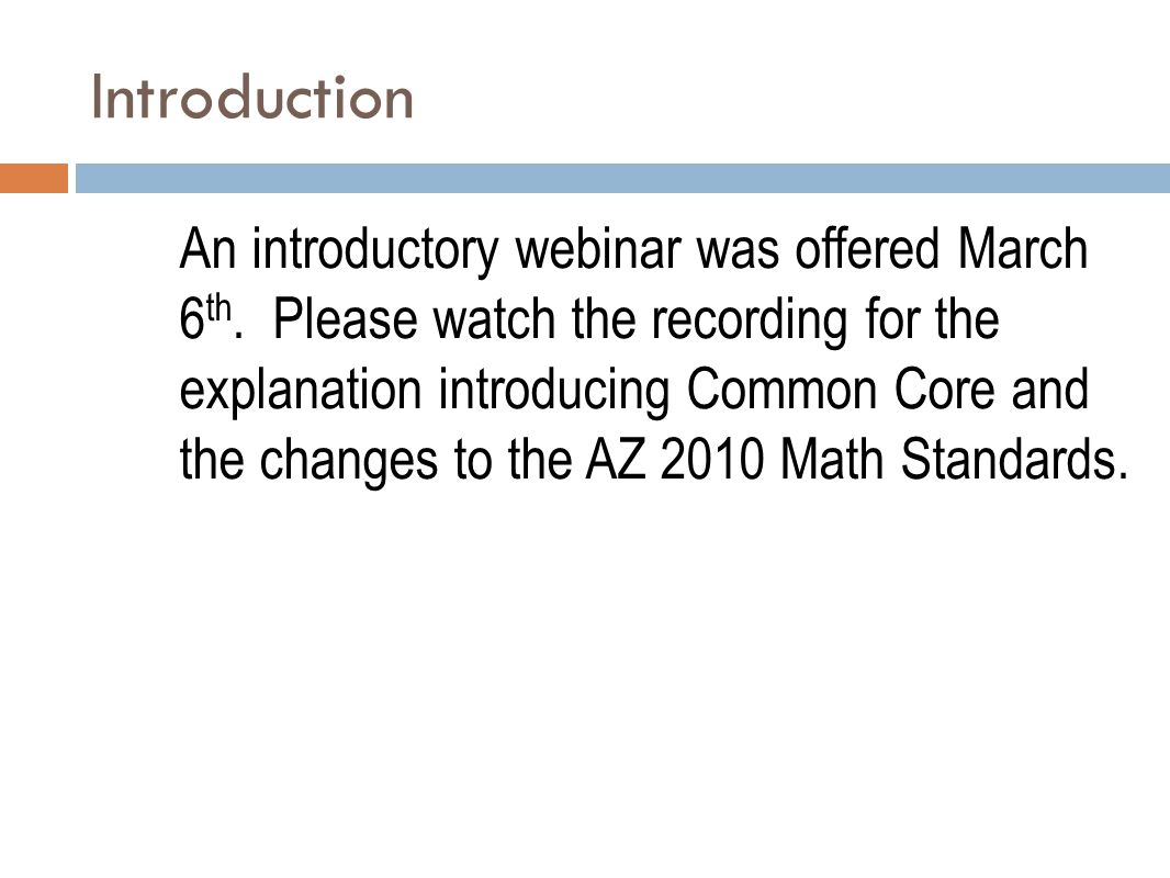 To view the official ADE documents 2010 Arizona Mathematics Standards Overview of the 2010 Mathematical Standards PDFPDF Standards for Mathematical Practices PDFPDF Mathematics Introduction (Coming Soon) Mathematics Glossary PDFPDF Summary of Updates to Explanations and Examples PDFPDF