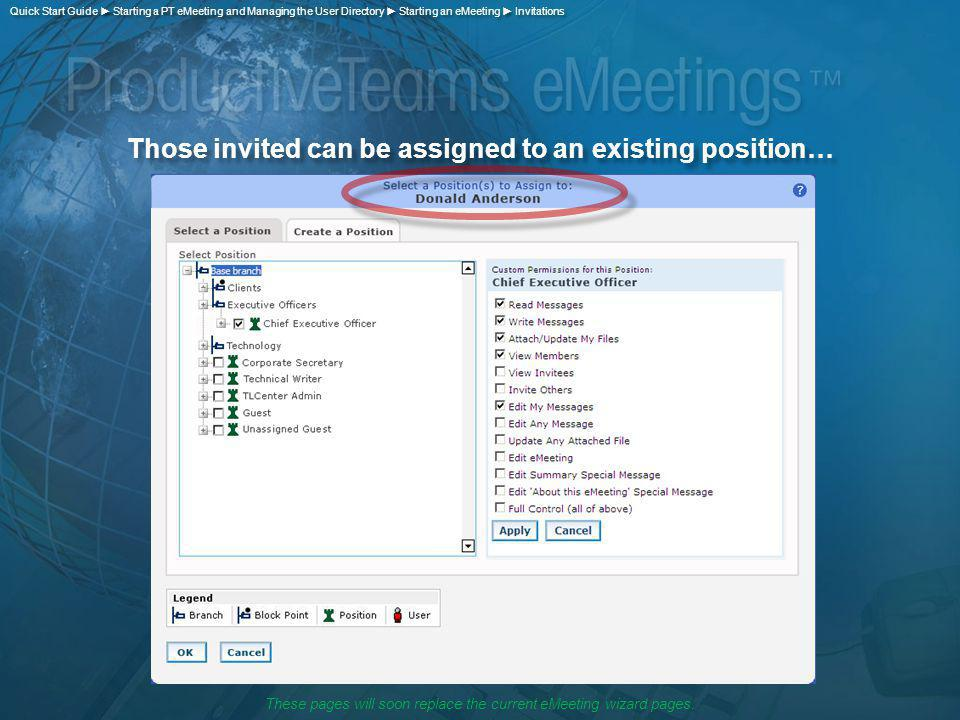 Those invited can be assigned to an existing position… Quick Start Guide Starting a PT eMeeting and Managing the User Directory Starting an eMeeting I