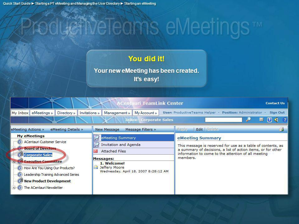 You did it. Your new eMeeting has been created. Its easy.