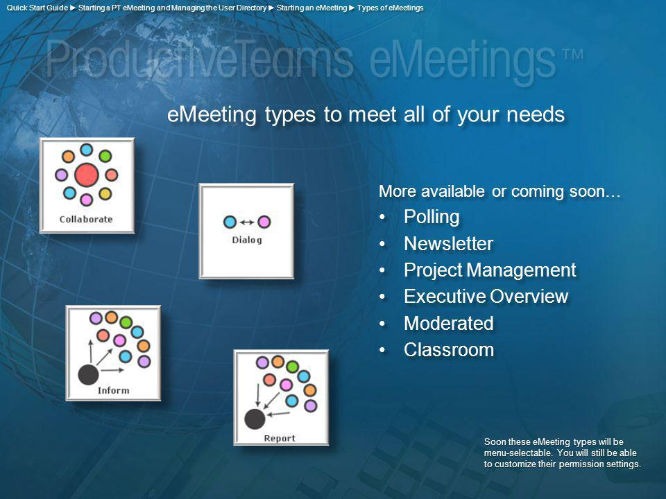 eMeeting types to meet all of your needs Soon these eMeeting types will be menu-selectable. You will still be able to customize their permission setti