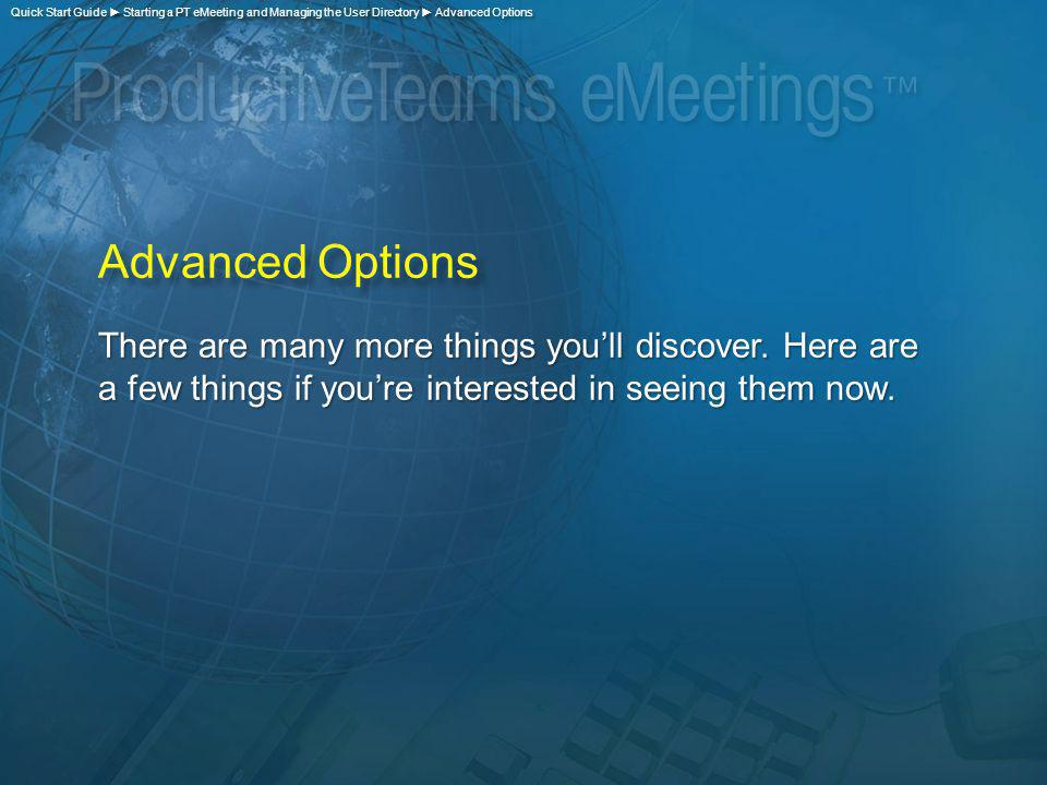 Advanced Options There are many more things youll discover.
