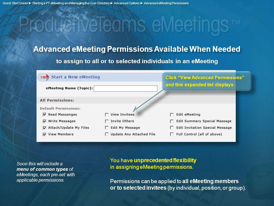 Advanced eMeeting Permissions Available When Needed to assign to all or to selected individuals in an eMeeting Soon this will include a menu of common