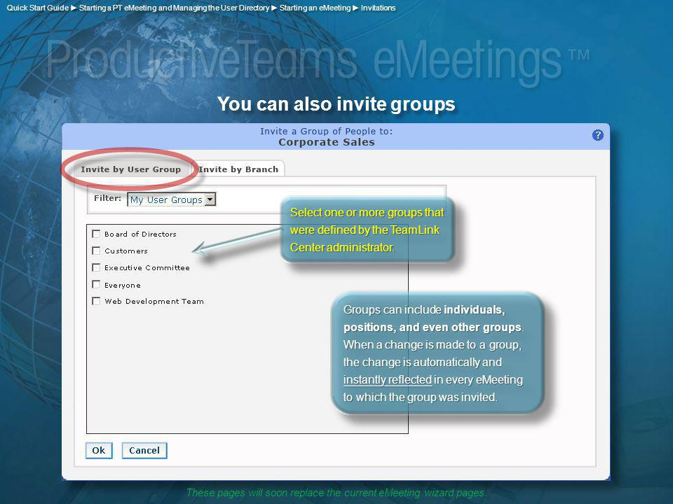 You can also invite groups Groups can include individuals, positions, and even other groups. When a change is made to a group, the change is automatic